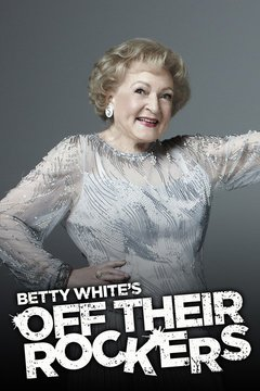 poster for Betty White's Off Their Rockers