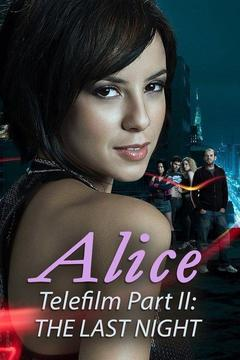 poster for Alice Telefilm Part II: The Last Night