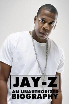 poster for Jay-Z: An Unauthorized Biography