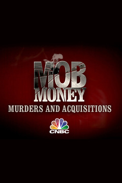 poster for Mob Money: Murders and Acquisitions