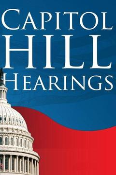 poster for Capitol Hill Hearings