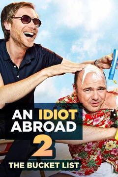 poster for An Idiot Abroad: The Bucket List