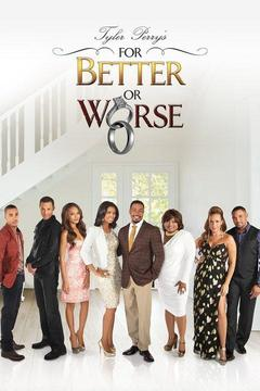 poster for Tyler Perry's For Better or Worse