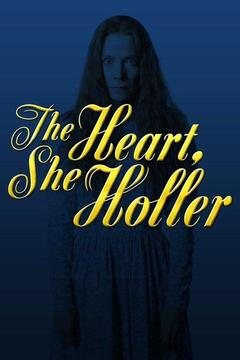 poster for The Heart, She Holler