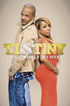 poster for T.I. and Tiny: The Family Hustle