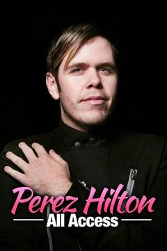 poster for Perez Hilton All Access