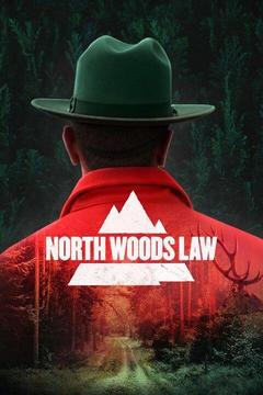 poster for North Woods Law