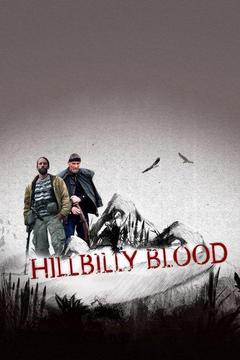 poster for Hillbilly Blood: A Hardscrabble Life