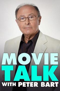 poster for Movie Talk With Peter Bart
