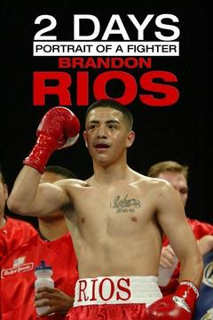 poster for 2 Days: Portrait of a Fighter: Brandon Rios