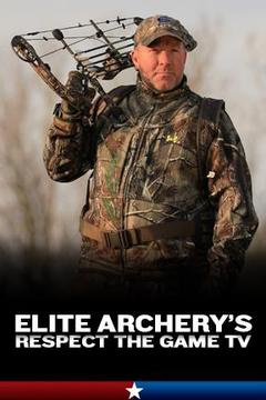 poster for Elite Archery's Respect the Game TV