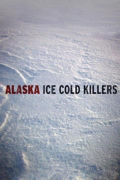 poster for Alaska: Ice Cold Killers