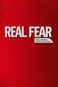poster for Real Fear: The Truth Behind the Movies