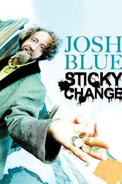 poster for Josh Blue: Sticky Change