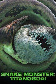 poster for Titanoboa: Monster Snake