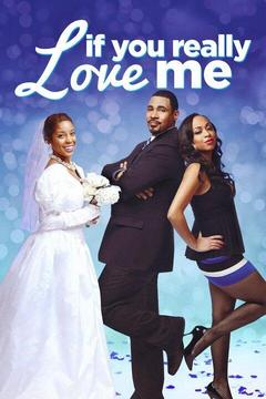 poster for If You Really Love Me