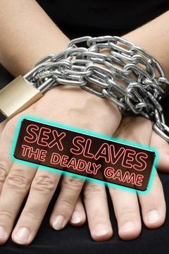 poster for Sex Slaves: The Deadly Game