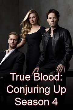 True Blood: Conjuring Up Season 4