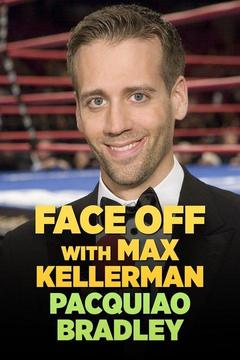 poster for Face Off With Max Kellerman: Pacquiao/Bradley