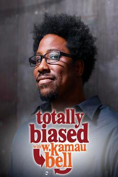 poster for Totally Biased With W. Kamau Bell