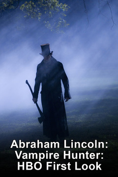poster for The Making Of: Abraham Lincoln: Vampire Hunter