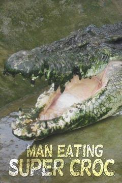 poster for Man-Eating Super Croc