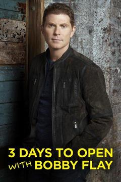 poster for 3 Days to Open With Bobby Flay
