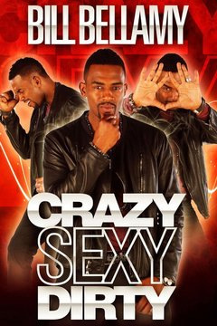 poster for Bill Bellamy: Crazy Sexy Dirty