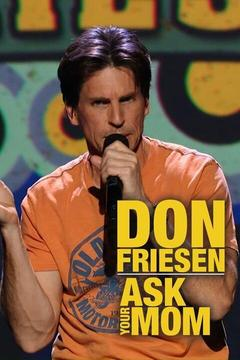 poster for Don Friesen: Ask Your Mom