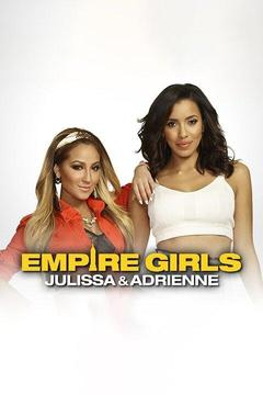 poster for Empire Girls: Julissa & Adrienne