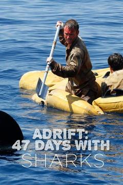 poster for Adrift: 47 Days With Sharks