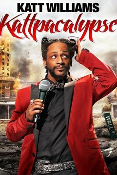 poster for Katt Williams: Kattpacalypse