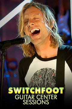 Switchfoot: Guitar Center Sessions