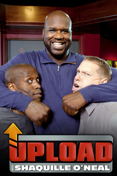 poster for Upload With Shaquille O'Neal