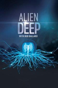 poster for Alien Deep With Bob Ballard