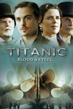 poster for Titanic: Blood and Steel