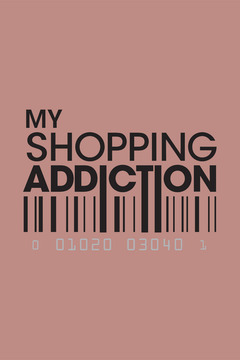 poster for My Shopping Addiction