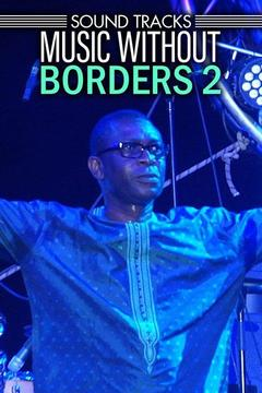 poster for Sound Tracks: Music Without Borders 2