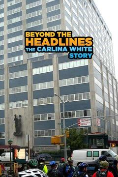 poster for Beyond the Headlines: The Carlina White Story