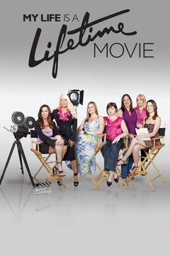 poster for My Life Is a Lifetime Movie