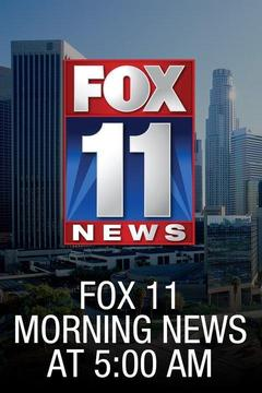 poster for Fox 11 Morning News at 5:00 AM