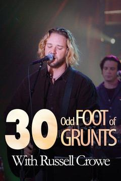 poster for 30 Odd Foot of Grunts With Russell Crowe and Special Guest Kris Kristofferson