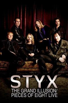 poster for Styx: The Grand Illusion/Pieces of Eight Live