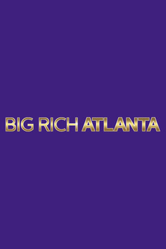poster for Big Rich Atlanta