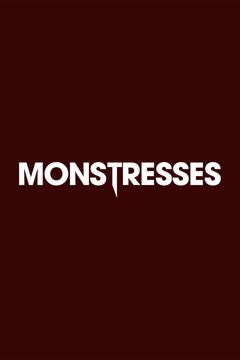 poster for Monstresses