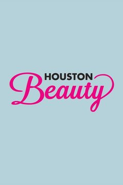 poster for Houston Beauty