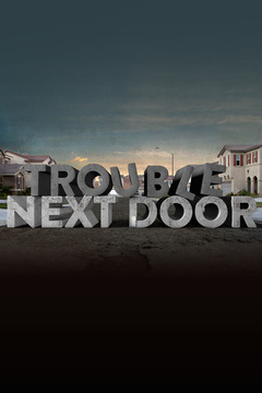 poster for Trouble Next Door