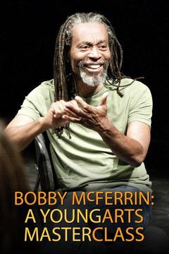 poster for Bobby McFerrin: A YoungArts Masterclass