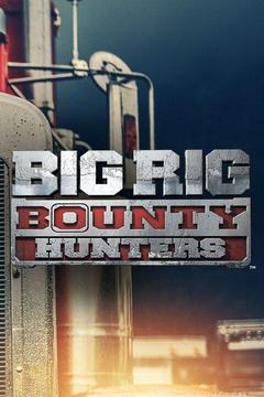 poster for Big Rig Bounty Hunters