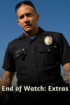 poster for End of Watch: Extras